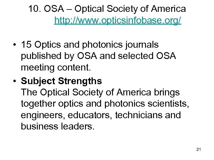 10. OSA – Optical Society of America http: //www. opticsinfobase. org/ • 15 Optics