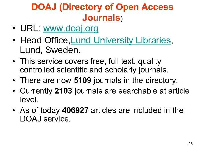 DOAJ (Directory of Open Access Journals) • URL: www. doaj. org • Head Office,
