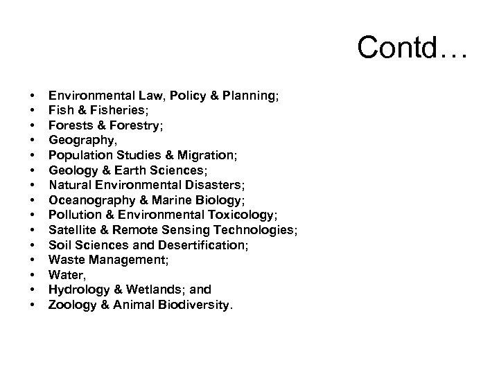Contd… • • • • Environmental Law, Policy & Planning; Fish & Fisheries; Forests