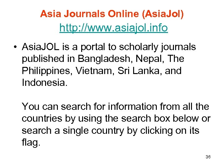 Asia Journals Online (Asia. Jol) http: //www. asiajol. info • Asia. JOL is a