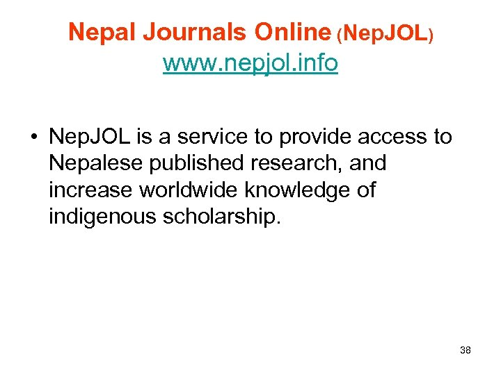 Nepal Journals Online (Nep. JOL) www. nepjol. info • Nep. JOL is a service