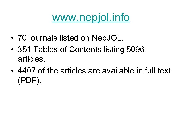 www. nepjol. info • 70 journals listed on Nep. JOL. • 351 Tables of