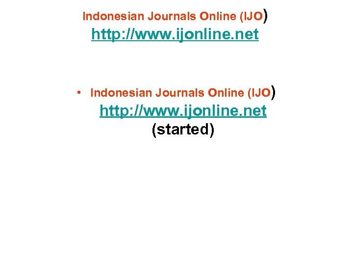 Indonesian Journals Online (IJO) http: //www. ijonline. net • Indonesian Journals Online (IJO) http:
