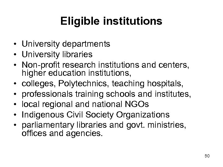 Eligible institutions • University departments • University libraries • Non-profit research institutions and centers,