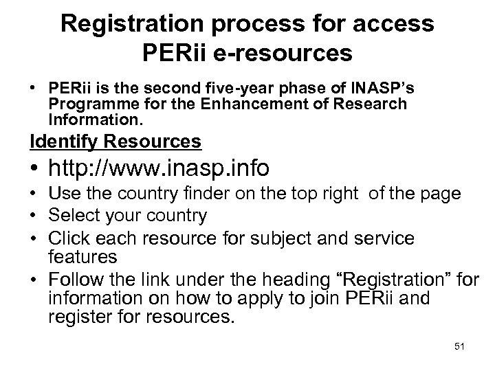Registration process for access PERii e-resources • PERii is the second five-year phase of