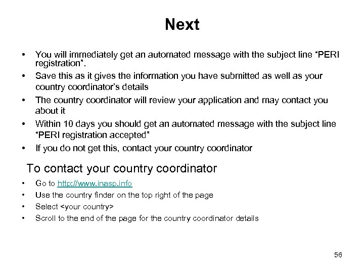 Next • • • You will immediately get an automated message with the subject