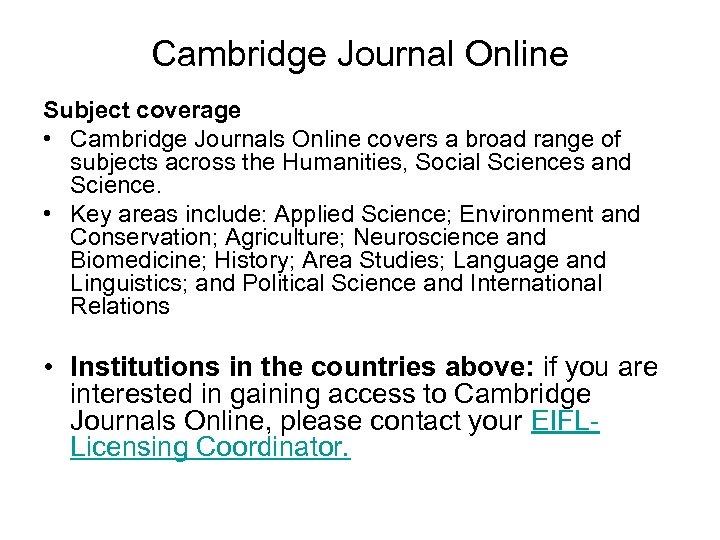 Cambridge Journal Online Subject coverage • Cambridge Journals Online covers a broad range of