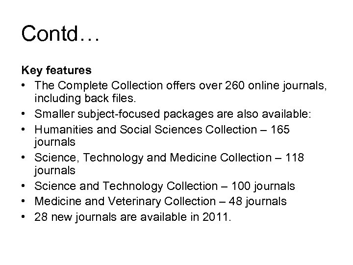 Contd… Key features • The Complete Collection offers over 260 online journals, including back
