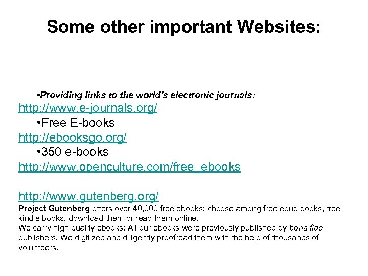 Some other important Websites: • Providing links to the world's electronic journals: http: //www.