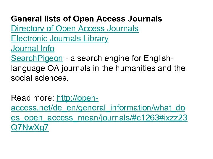 General lists of Open Access Journals Directory of Open Access Journals Electronic Journals Library