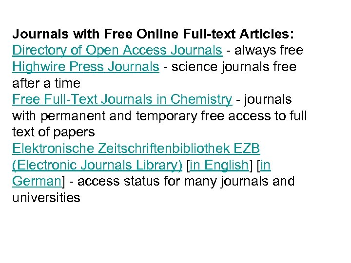 Journals with Free Online Full-text Articles: Directory of Open Access Journals - always free