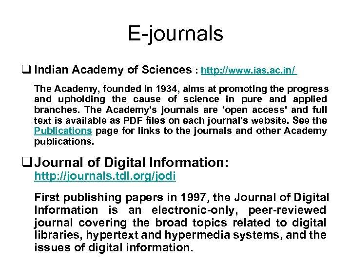 E-journals q Indian Academy of Sciences : http: //www. ias. ac. in/ The Academy,