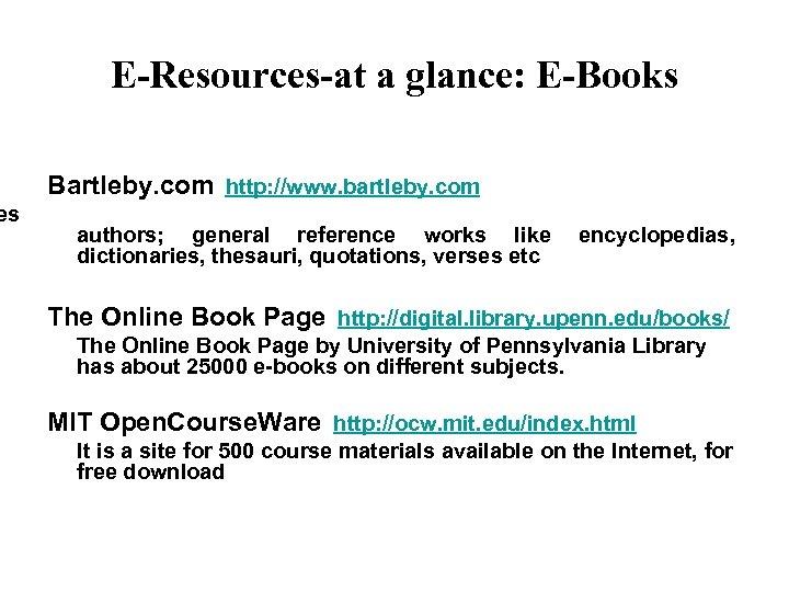 E-Resources-at a glance: E-Books Bartleby. com http: //www. bartleby. com es authors; general reference