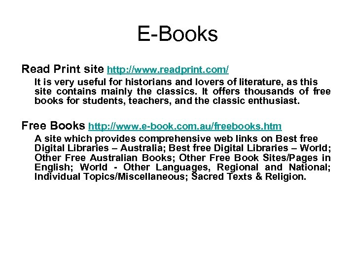 E-Books Read Print site http: //www. readprint. com/ It is very useful for historians
