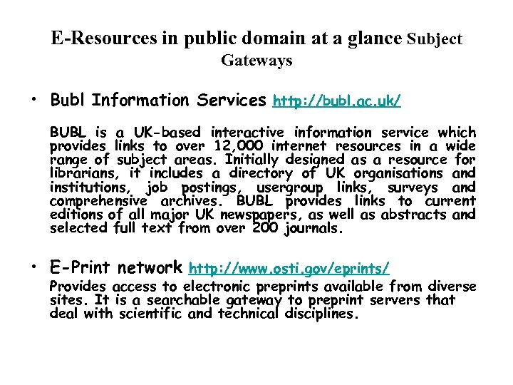 E-Resources in public domain at a glance Subject Gateways • Bubl Information Services http: