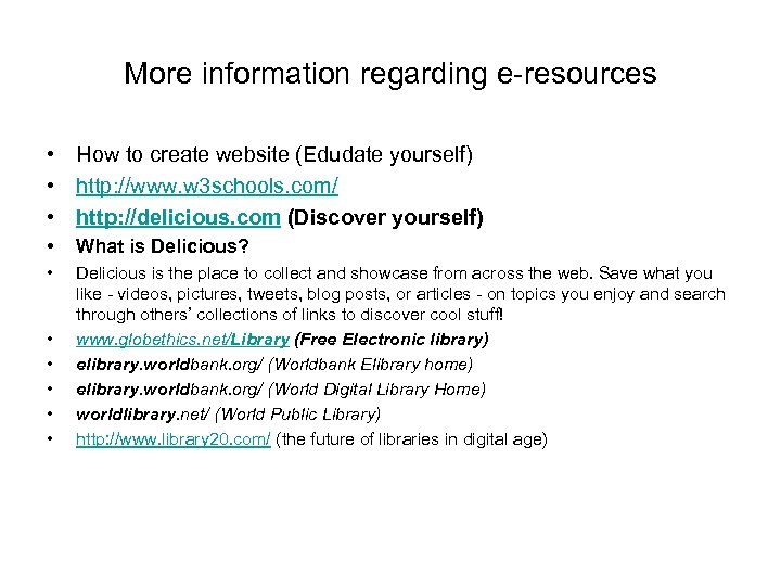 More information regarding e-resources • How to create website (Edudate yourself) • http: //www.