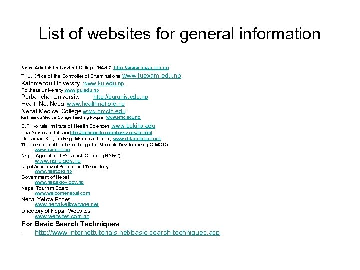 List of websites for general information Nepal Administrative Staff College (NASC) http: //www. nasc.