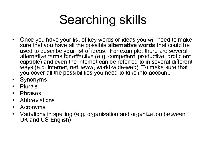 Searching skills • Once you have your list of key words or ideas you