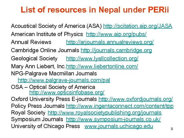 List of resources in Nepal under PERii Acoustical Society of America (ASA) http: //scitation.