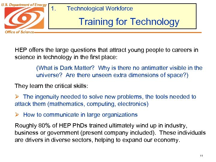 U. S. Department of Energy 1. Technological Workforce Training for Technology Office of Science