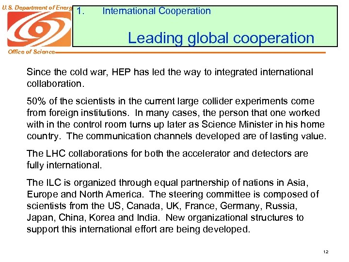 U. S. Department of Energy 1. International Cooperation Leading global cooperation Office of Science