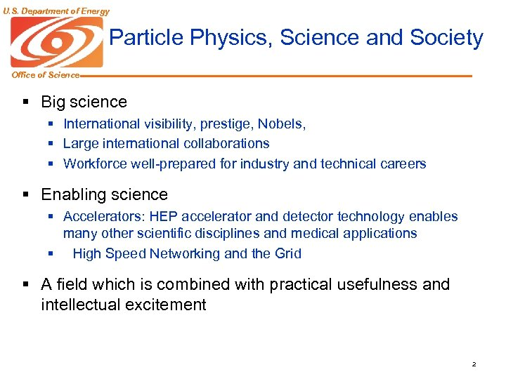 U. S. Department of Energy Particle Physics, Science and Society Office of Science §