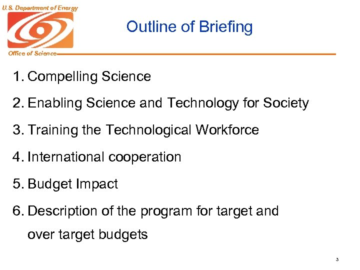U. S. Department of Energy Outline of Briefing Office of Science 1. Compelling Science