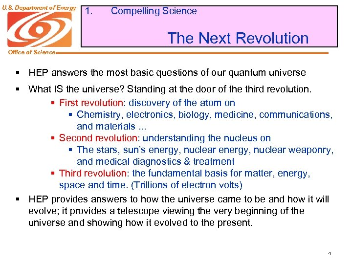 U. S. Department of Energy 1. Compelling Science The Next Revolution Office of Science