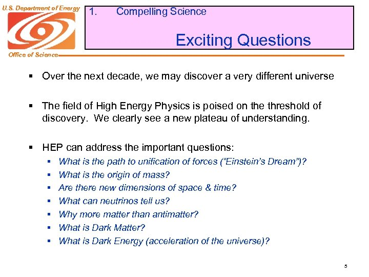 U. S. Department of Energy 1. Compelling Science Exciting Questions Office of Science §