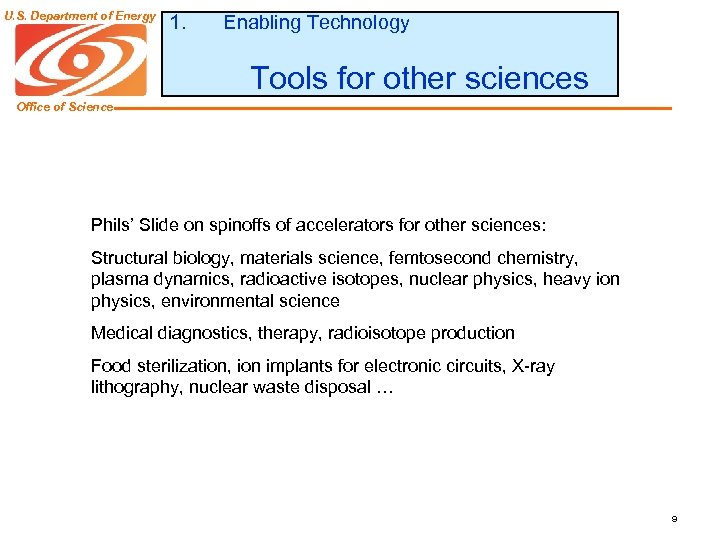 U. S. Department of Energy 1. Enabling Technology Tools for other sciences Office of