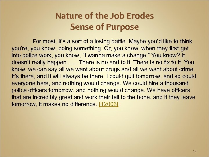 Nature of the Job Erodes Sense of Purpose For most, it's a sort of