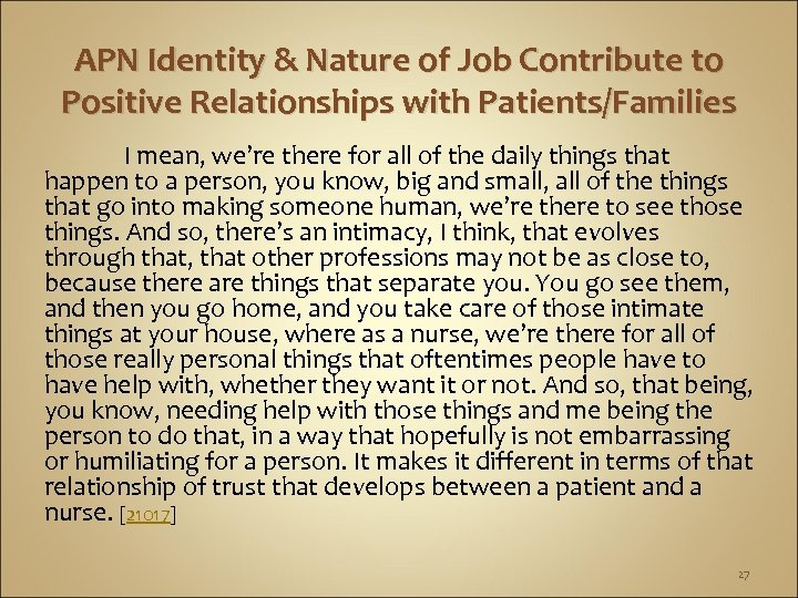 APN Identity & Nature of Job Contribute to Positive Relationships with Patients/Families I mean,