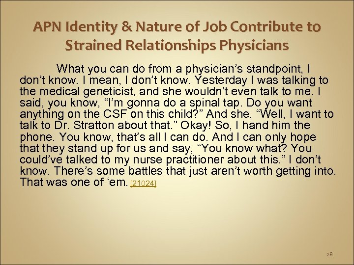 APN Identity & Nature of Job Contribute to Strained Relationships Physicians What you can