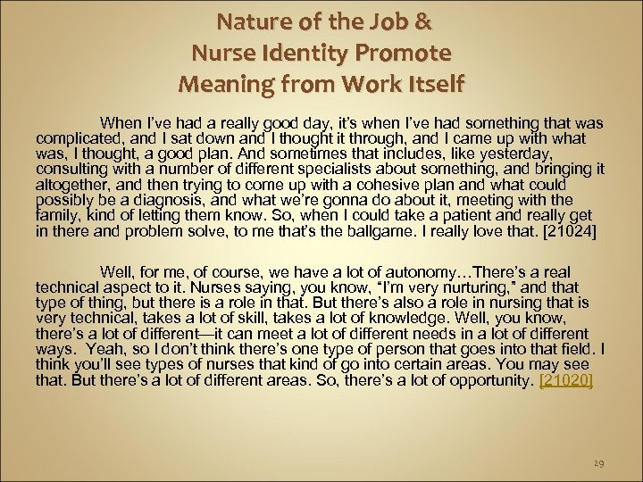 Nature of the Job & Nurse Identity Promote Meaning from Work Itself When I've