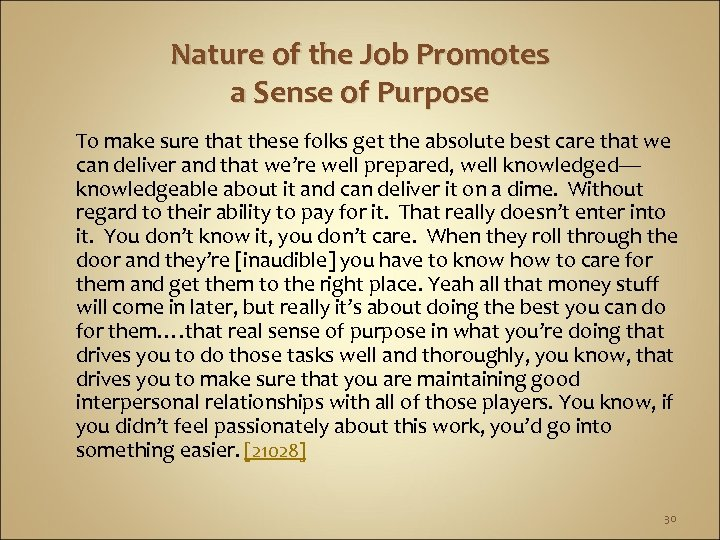 Nature of the Job Promotes a Sense of Purpose To make sure that these