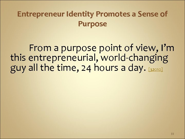 Entrepreneur Identity Promotes a Sense of Purpose From a purpose point of view, I'm