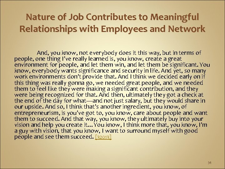 Nature of Job Contributes to Meaningful Relationships with Employees and Network And, you know,