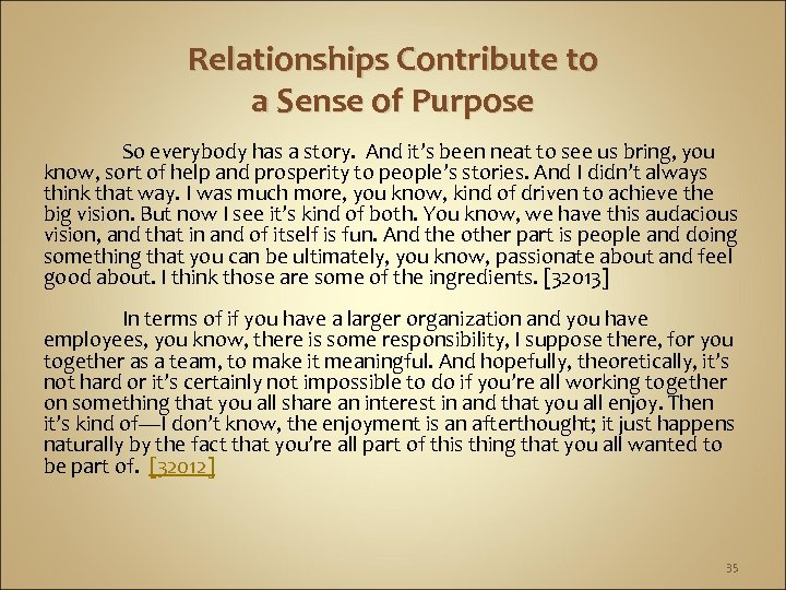 Relationships Contribute to a Sense of Purpose So everybody has a story. And it's