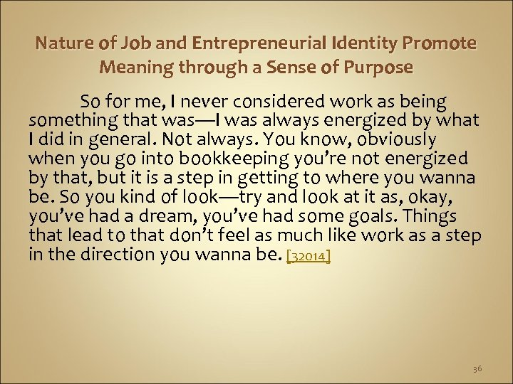 Nature of Job and Entrepreneurial Identity Promote Meaning through a Sense of Purpose So