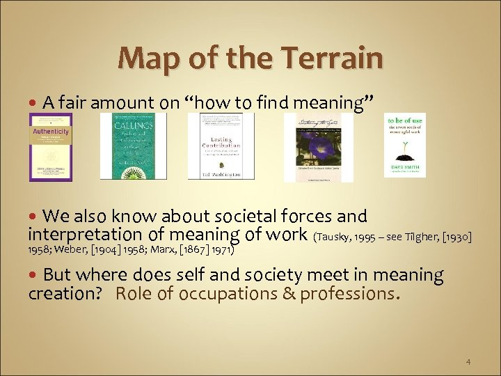 """Map of the Terrain A fair amount on """"how to find meaning"""" We also"""