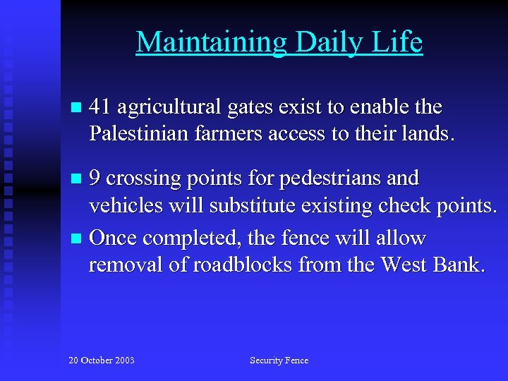 Maintaining Daily Life n 41 agricultural gates exist to enable the Palestinian farmers access