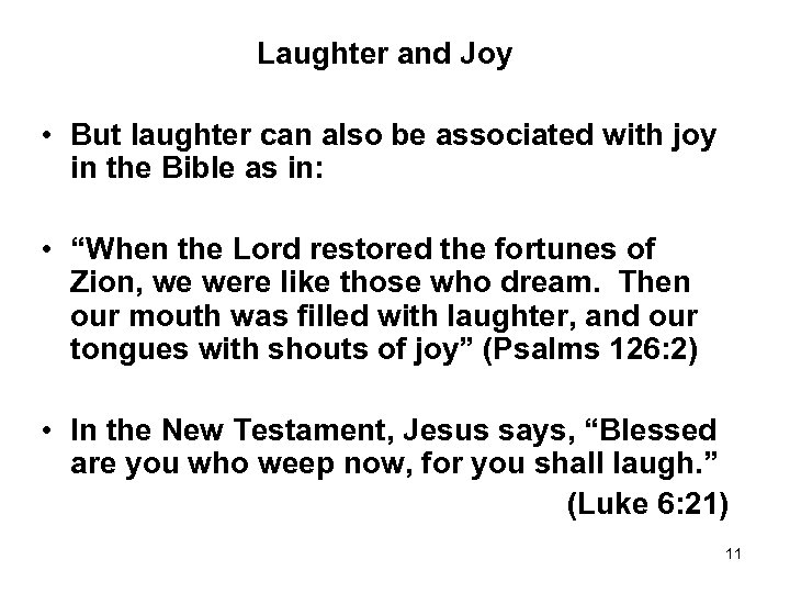 Laughter and Joy • But laughter can also be associated with joy in the