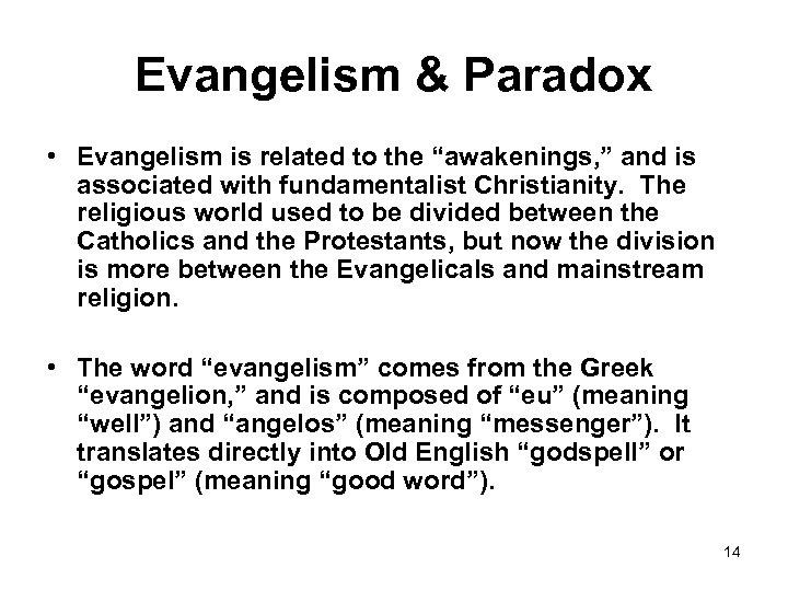 "Evangelism & Paradox • Evangelism is related to the ""awakenings, "" and is associated"