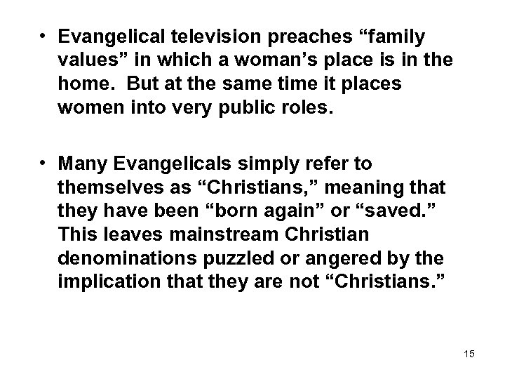 """• Evangelical television preaches """"family values"""" in which a woman's place is in"""
