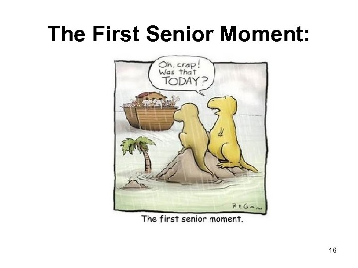 The First Senior Moment: 16