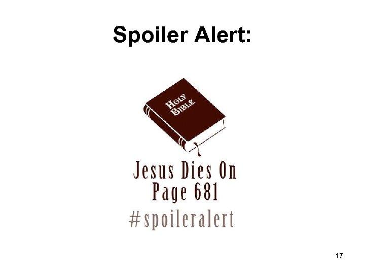Spoiler Alert: 17