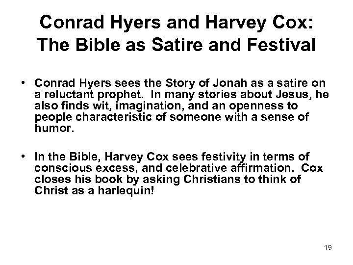 Conrad Hyers and Harvey Cox: The Bible as Satire and Festival • Conrad Hyers