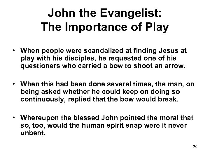 John the Evangelist: The Importance of Play • When people were scandalized at finding