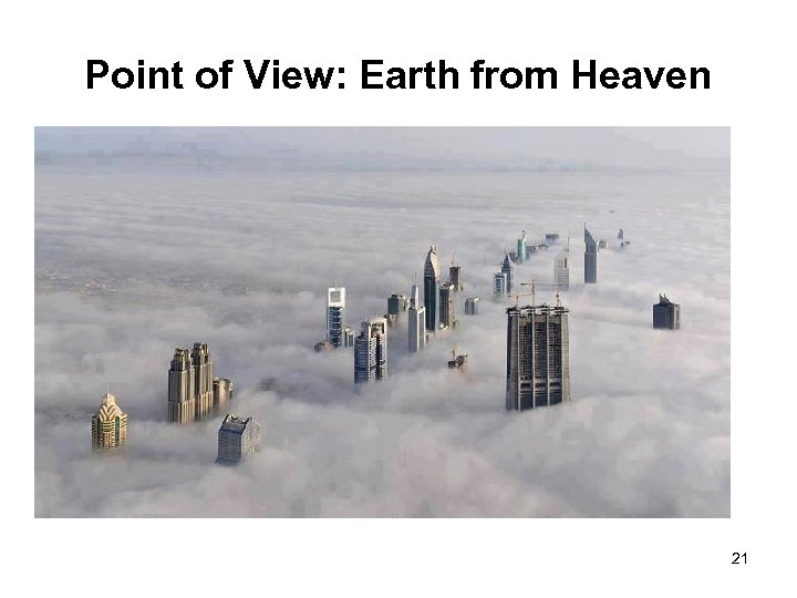 Point of View: Earth from Heaven 21