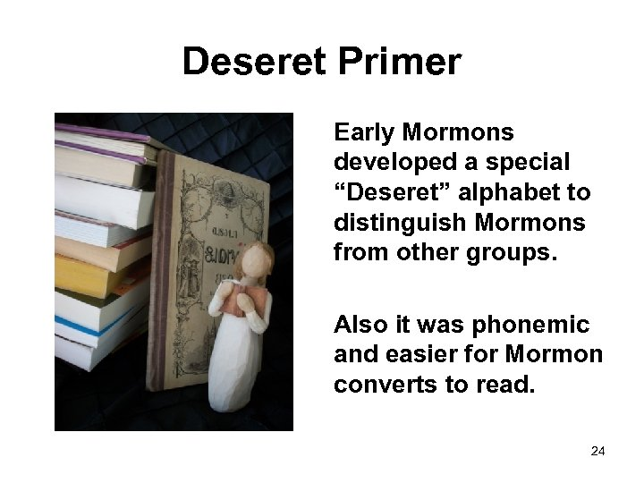 """Deseret Primer Early Mormons developed a special """"Deseret"""" alphabet to distinguish Mormons from other"""